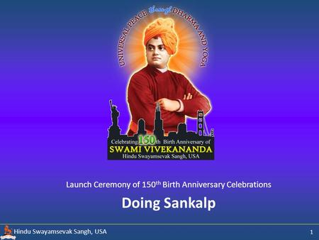 Hindu Swayamsevak Sangh, USA Doing Sankalp Launch Ceremony of 150 th Birth Anniversary Celebrations 1.