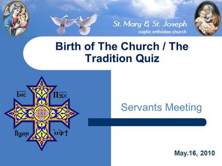 Servants Meeting Birth of The Church / The Tradition Quiz May.16, 2010.