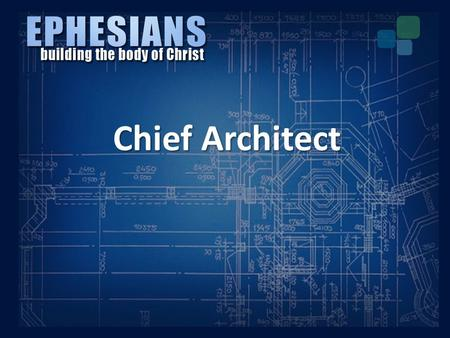 Chief Architect. I.The Provisions of God – He Blessed us Chief Architect.