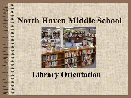"North Haven Middle School Library Orientation. The Three ""Be's"" Be Respectful Be Responsible Be Safe."