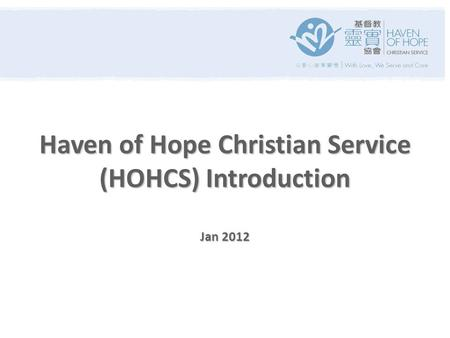 Haven of Hope Christian Service (HOHCS) Introduction Jan 2012.