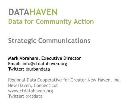DATAHAVEN Data for Community Action Strategic Communications Mark Abraham, Executive Director   Regional.