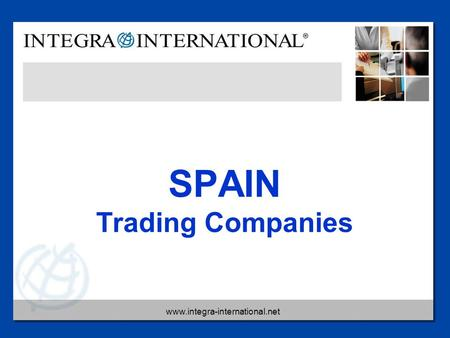 Www.integra-international.net SPAIN Trading Companies.