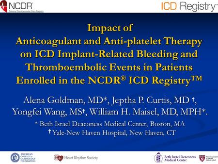 Impact of Anticoagulant and Anti-platelet Therapy on ICD Implant-Related Bleeding and Thromboembolic Events in Patients Enrolled in the NCDR ® ICD Registry.