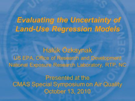 Halûk Özkaynak US EPA, Office of Research and Development National Exposure Research Laboratory, RTP, NC Presented at the CMAS Special Symposium on Air.