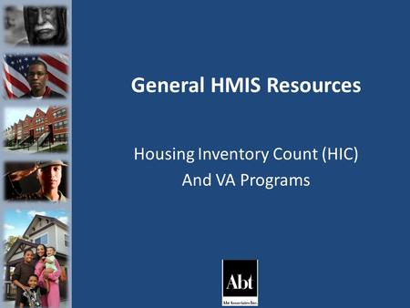 General HMIS Resources Housing Inventory Count (HIC) And VA Programs.