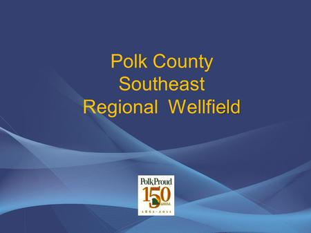 Eld Polk County Southeast Regional Wellfield. Polk County, Florida  Central Florida (Landlocked)  554 Lakes  Headwaters to Multiple Rivers (Low Volume)