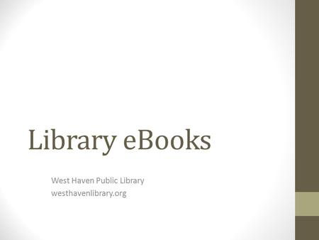 Library eBooks West Haven Public Library westhavenlibrary.org.