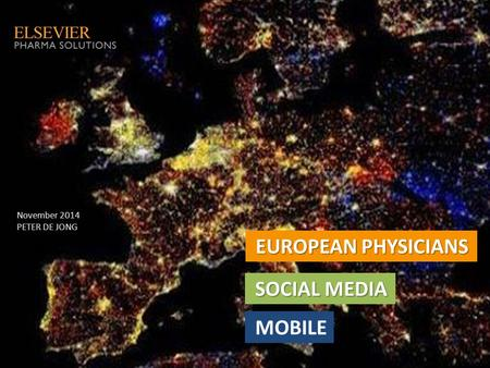 EUROPEAN PHYSICIANS SOCIAL MEDIA MOBILE November 2014 PETER DE JONG.