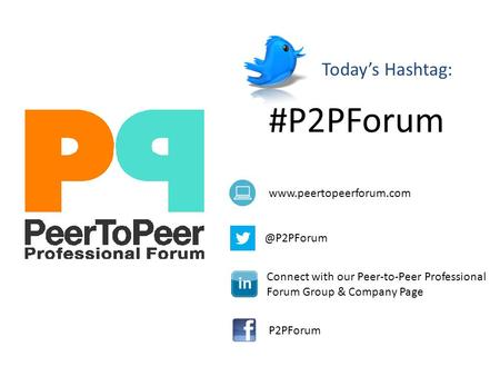 @P2PForum Connect with our Peer-to-Peer Professional Forum Group & Company Page P2PForum Today's Hashtag: #P2PForum