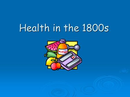 Health in the 1800s.