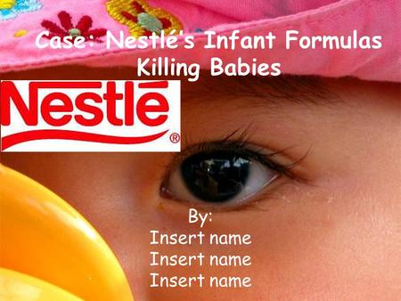 Case: Nestlé's Infant Formulas Killing Babies