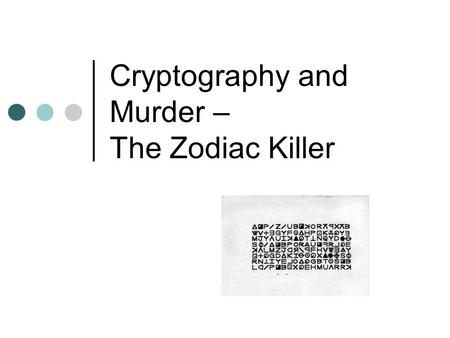 Cryptography and Murder – The Zodiac Killer