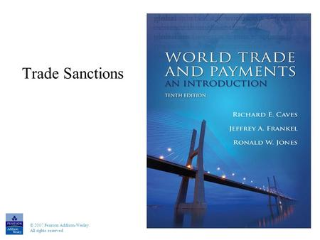 © 2007 Pearson Addison-Wesley. All rights reserved Trade Sanctions.