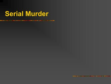 Serial Murder. Serial Killer A serial killer is someone who commits three or more murders over an extended period of time with cooling-off periods in.
