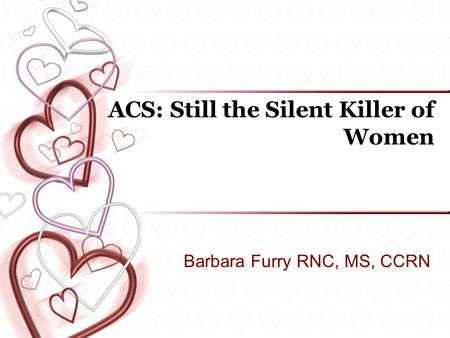 a silent killer coronary heart disease Circulation diseases hypertension is often referred to as the silent killer disease as most patients with hypertension are completely unaware and its presence can result in problems for your heart smoking also increases your chances of developing coronary heart disease.