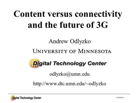AOVG061202-1 Andrew Odlyzko Content versus connectivity and the future of 3G