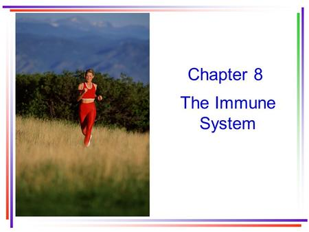 Chapter 8 The Immune System. The immune system Two general classifications 1.Non-specific immune system 2.Specific immune system Visit the Immune System.
