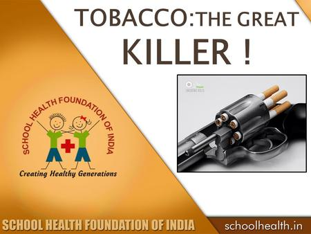 TOBACCO: THE GREAT KILLER !. What is Tobacco?  It is the leaves of a plant called Nicotiana tabacum.  There are more than 70 species of tobacco.