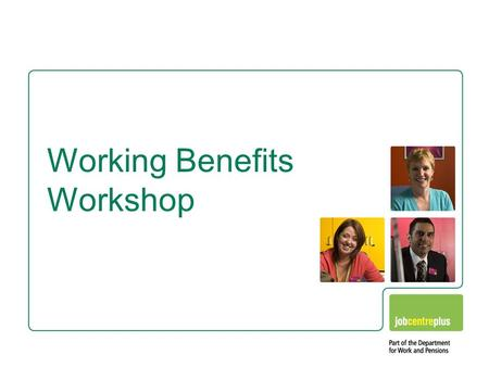 Working Benefits Workshop Killer Facts 1. What % of working people who are entitled to HB are not claiming it? Working Benefits workshop A. 20% B. 30%