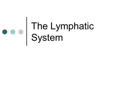 The Lymphatic System.
