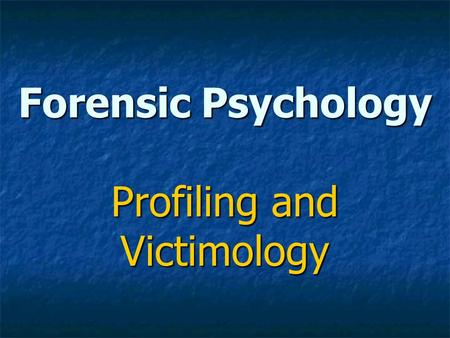 Forensic Psychology Profiling and Victimology. Catching Serial Killers Difficult to catch because they easily blend back into society after they kill.