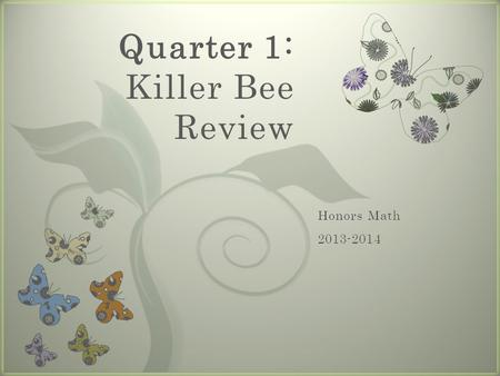 7 Quarter 1: Killer Bee Review. 1. Choose the set(s) of numbers to which –100 belongs. 4.