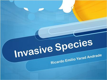 Invasive Species Ricardo Emilio Yarad Andrade. What is an Invsive Specie? Invasive species, or also called invasive exotics are used as a nomenclature.