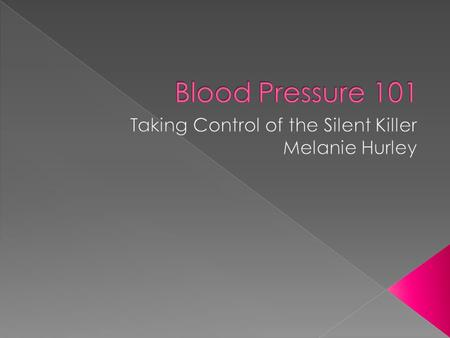  Force of blood on vein walls  Pressure units: milligrams of mercury (mgHg)  Defined by two numbers  Systolic: Pressure during beats  Diastolic:
