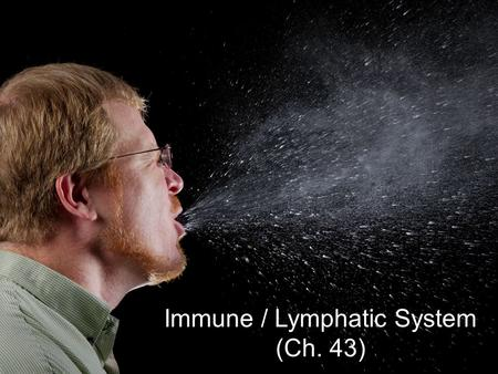 Immune / Lymphatic System (Ch. 43) Avenues of attack  Points of entry  digestive system  respiratory system  urogenital tract  break in skin  Routes.