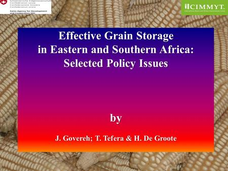 Effective Grain Storage in Eastern and Southern Africa: Selected Policy Issues by J. Govereh; T. Tefera & H. De Groote.
