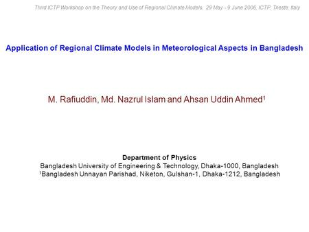Application of Regional Climate Models in Meteorological Aspects in Bangladesh Department of Physics Bangladesh University of Engineering & Technology,