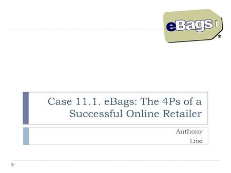 Case eBags: The 4Ps of a Successful Online Retailer