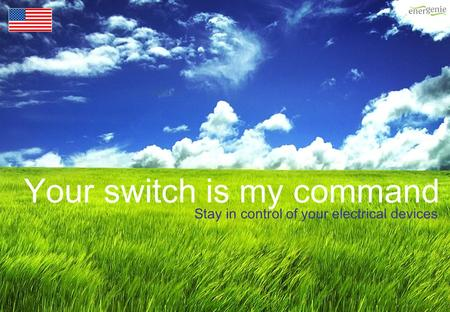 Your switch is my command Stay in control of your electrical devices.