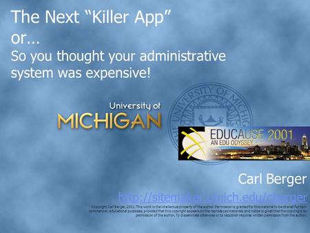 "The Next ""Killer App"" or… So you thought your administrative system was expensive! Carl Berger  Copyright Carl Berger,"