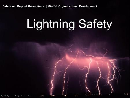 Lightning Safety Oklahoma Dept of Corrections | Staff & Organizational Development.