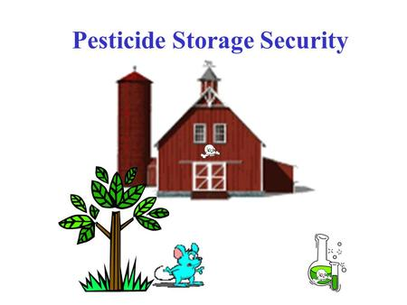 Pesticide Storage Security Iraqi Surface to Air Missile This is a funny slide, however the threat of terrorism is serious. We all have to do our part.