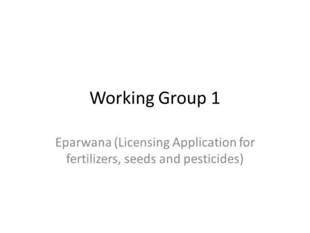Eparwana (Licensing Application for fertilizers, seeds and pesticides)