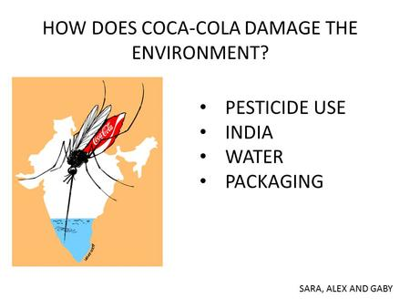 HOW DOES COCA-COLA DAMAGE THE ENVIRONMENT?