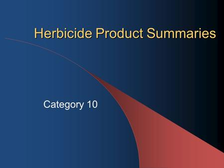 Herbicide Product Summaries Category 10. Table 1, page 1 Trade Name Common Name (Active Ingredient) Manufacturer Acclaim ExtraFenoxaprop-P-ethylBayer.