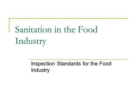 Sanitation in the Food Industry Inspection Standards for the Food Industry.