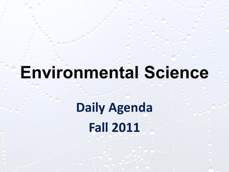 Environmental Science Daily Agenda Fall 2011. Environmental Science: Wed. 9/14 Radish Lab – Water/Record dataWarm-up 1.What do the arrows represent in.