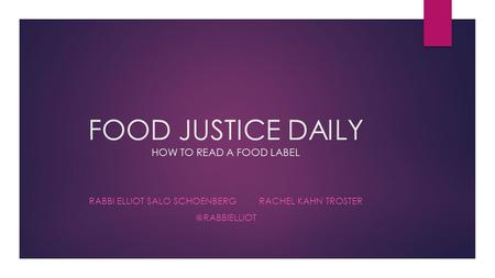 FOOD JUSTICE DAILY HOW TO READ A FOOD LABEL RABBI ELLIOT SALO SCHOENBERG RACHEL KAHN