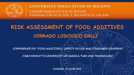 "CONFERENCE ON "" FOOD ADDITIVES : SAFETY IN USE AND CONSUMER CONCERNS"" JOMO KENYATTA UNIVERSITY OF AGRICULTURE AND TECHNOLOGY NAIROBI, 24 JUNE 2014."