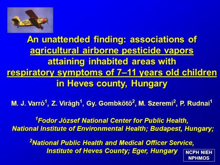 An unattended finding: associations of agricultural airborne pesticide vapors attaining inhabited areas with respiratory symptoms of 7–11 years old children.