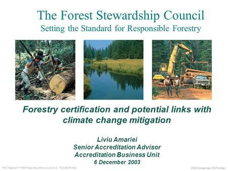 CDM Climate talk COP 9 Milan FSC Trademark  1996 Forest Stewardship Council A.C. FSC-SECR-0002 Forestry certification and potential links with climate.