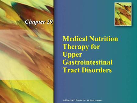 Medical Nutrition Therapy for Upper Gastrointestinal Tract Disorders Chapter 29.