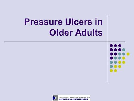 Pressure Ulcers in Older Adults. 2 Objectives Identify how to calculate the incidence and prevalence of pressure ulcers Perform a risk assessment for.