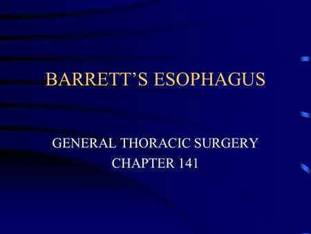 BARRETT'S ESOPHAGUS GENERAL THORACIC SURGERY CHAPTER 141.