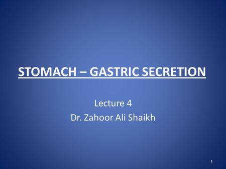 STOMACH – GASTRIC SECRETION
